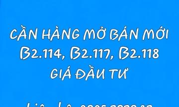 Cần hàng mở bán mới B2.114, B2.117, B2.118 Đầm Sen Nam Hòa Xuân