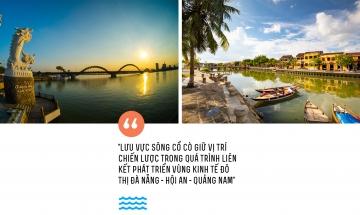 Định hình chuỗi đô thị mới bên sông Cổ Cò: Bài toán chiến lược phát triển vùng Đà Nẵng - Hội An - Quảng Nam